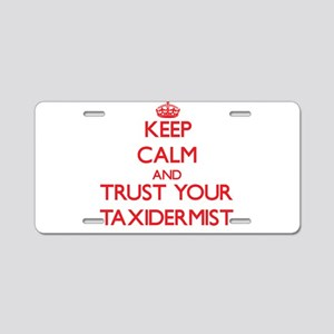 Keep Calm and trust your Taxidermist Aluminum Lice